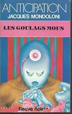 Les Goulags mous.Jacques MONDOLONI.Anticipation 1289 SF49