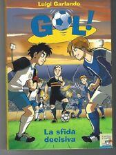 GOL! N.5 - LA SFIDA DECISIVA - LUIGI GARLANDO - Battello a vapore 2007