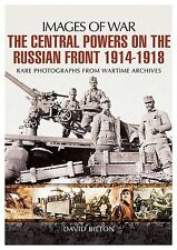 The Central Powers on the Russian Front 1914 -1918 by David Bilton (Paperback, 2
