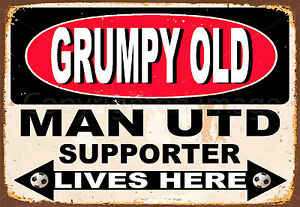 GRUMPY OLD  MAN UTD SUPPORTER  LIVES HERE METAL TIN SIGN POSTER WALL PLAQUE