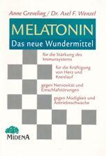 Greveling, Anne; Wenzel, Axel F. Melatonin, das neue Wundermittel
