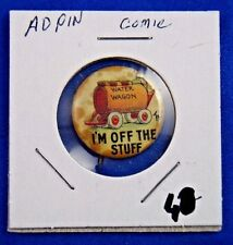 Vintage I'm Off The Stuff Water Wagon Comic Advertising Pin Pinback Button 7/8""