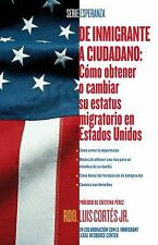 De inmigrante a ciudadano (A Simple Guide to US Immigration): Como obtener o cam