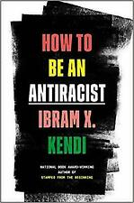 How to Be an Antiracist by Ibram X. Kendi HARDCOVER 2019 Brand New