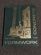 Formwork for Concrete by M. K. Hurd, 1979, Fourth Edition.