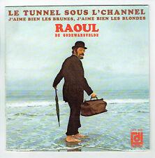 """Raoul DE GODEWARSVELDE Vinyle 45T 7"""" LE TUNNEL SOUS L'CHANNEL Comique 672 RARE"""