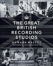 The Great British Recording Studios by George Martinez Jr. and Howard Massey (2015, Hardcover)