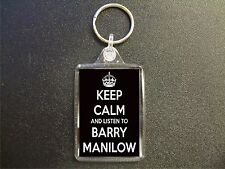 KEEP CALM AND LISTEN TO BARRY MANILOW KEYRING BAG TAG BIRTHDAY GIFT