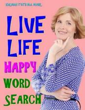 Live Life Happy Word Search: 133 Extra Large Print Inspirational Themed Puz...