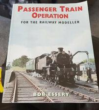 Passenger Train Operation for the railway modeller by Bob Essery