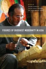 FIGURES OF BUDDHIST MODERNITY IN ASIA - SAMUELS, JEFFREY (EDT)/ MCDANIEL, JUSTIN