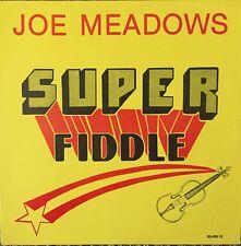 Joe Meadows - Super Fiddle LP Bluegrass Vinyl 1979 Old Dominion Records