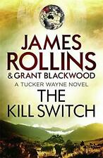 The Kill Switch (Tucker Wayne 1) by Blackwood, Grant, Rollins, James | Paperback