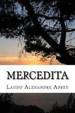 Mercedita : A Saga de Uma Naçao by Laudo Alexandre Abreu (2015, Paperback)