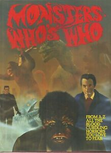 MONSTERS: WHO'S WHO - FROM A-Z ALL THE BLOOD CURDLING HORRORS YOU LOVE