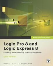 Apple Pro Training Series: Logic Pro 8 and Logic Express 8: Creating and Produ,