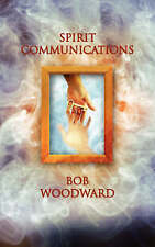 Spirit Communications, Woodward, Bob, Used; Very Good Book