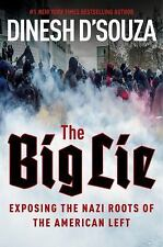The Big Lie: Exposing the Nazi Roots of the American Left by Dinesh D'Souza...