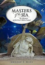 Masters of the Sea: The Adventures of Verne's Mathias Sandorf, , Rios, George J.