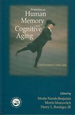 Perspectives on Human Memory and Cognitive Aging: Essays in Honor of Fergus Crai