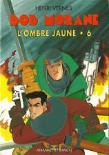 BOB MORANE : L'OMBRE JAUNE 6 - 3 HISTOIRES - ED. ANANKE  - HENRI VERNES - NEUF !