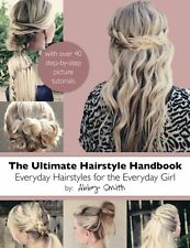 NEW The Ultimate Hairstyle Handbook: Everyday Hairstyles for the Everyday Girl