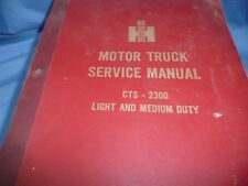 IH Harvester Motor Truck Service Manual CTS 2300  Light and Medium Duty
