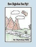 How High Can You Fly? by Christina Giles (2009, Paperback)