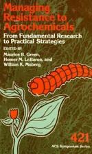 Managing Resistance to Agrochemicals: From Fundamental Research to-ExLibrary