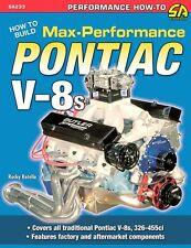 How to Build Performance - Race 455, 428, 421, 400, 389, 350 326 Pontiac Engines