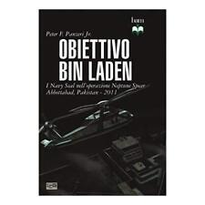 9788861023147 Obiettivo Bin Laden. I Navy Seal nell'operazione N...Pakistan 2011