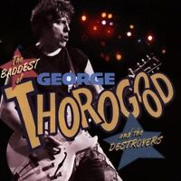 GEORGE THOROGOOD & THE DESTROYERS - THE BADDEST OF CD (BEST OF) US BLUES-ROCK