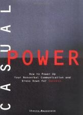 Casual Power: How to Power Up Your Nonverbal Communication & Dress Down I