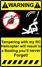 "4"" Warning Tampering with Rc Helicopter Decal Sticker heli stunt 1/4 1/10 scale"