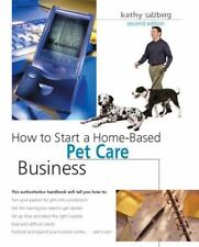 How to Start a Home-Based Pet Care Business, 2nd (Home-Based Business-ExLibrary