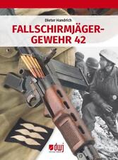 Handrich: Fallschirmjägergewehr 42 Buch/FG 42/Technik/Gewehr/Fallschirmjäger RAR