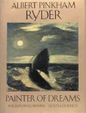 Albert Pinkham Ryder: Painter of Dreams (Library of American Art) by Homer, Wil