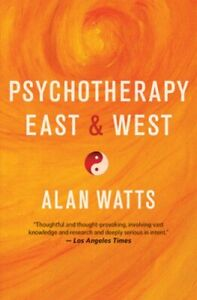 Psychotherapy East & West by Alan Watts: New