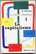 GILBERT BLARDONE, LE CAPITALISME, TOME 1 LE CIRCUIT ÉCONOMIQUE