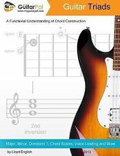 Guitar Triads : A Functional Understanding of Chord Construction by Lloyd...