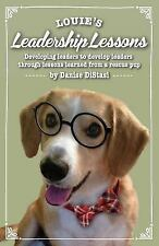 Louie's Leadership Lessons : Tails of Louie's Lifelong Lessons by Danise...