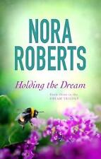 Holding The Dream: Number 2 in series by Nora Roberts (Paperback, 2008)