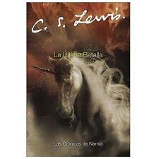 La Ultima Batalla Cronicas de Narnia Spanish Edition