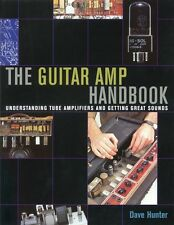 The Guitar Amp Handbook Understanding Tube Amplifiers and Getting 000331349
