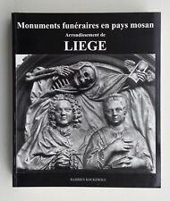 LIÈGE: Monuments funéraires en pays mosan - arrondissement de Liège (2004)