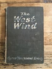 THE WEST WIND by Cyrus Townsend Brady 1912 Hardcover Illustrated Western Book