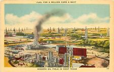 Linen Postcard; Modern Oil Field West Texas Fuel for a Million Cars a Day Posted