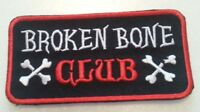 "Broken Bone Club~Biker Motorcycle Patch Badge~4"" x 2""~Iron or Sew On~Ships FREE"