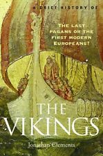 A Brief History of the Vikings (Brief Histories),Jonathan Clements