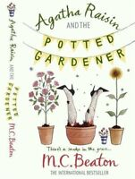 Agatha Raisin and the Potted Gardener By M. C. Beaton. 9781849011365